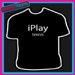 I PLAY TENNIS NOVELTY GIFT FUNNY PLAYER SLOGAN TSHIRT